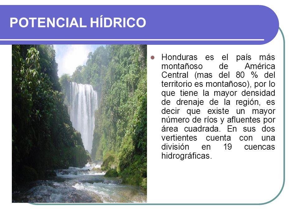 POTENCIAL HÍDRICO Honduras es el país más montañoso de América Central (mas del 80 % del territorio es montañoso), por lo que tiene la mayor densidad