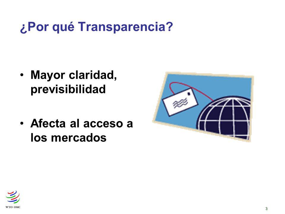 3 ¿Por qué Transparencia Mayor claridad, previsibilidad Afecta al acceso a los mercados