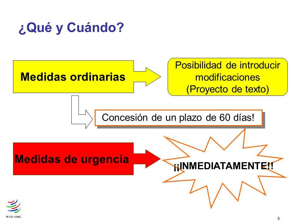 6 ¿Qué y Cuándo. Medidas de urgencia ¡¡INMEDIATAMENTE!.
