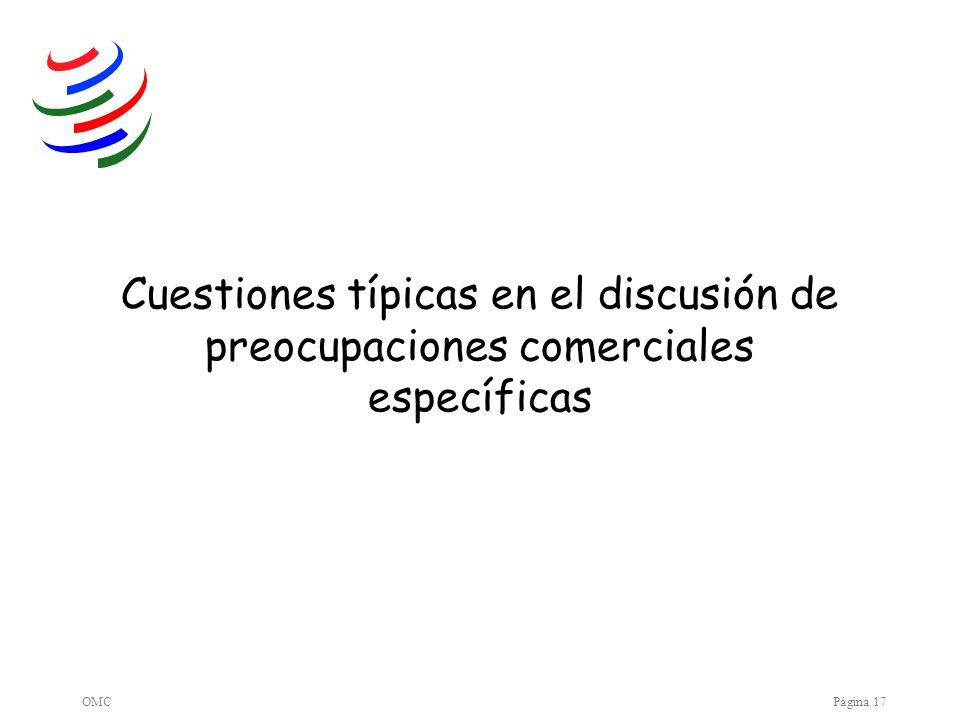 OMCPágina 17 Cuestiones típicas en el discusión de preocupaciones comerciales específicas