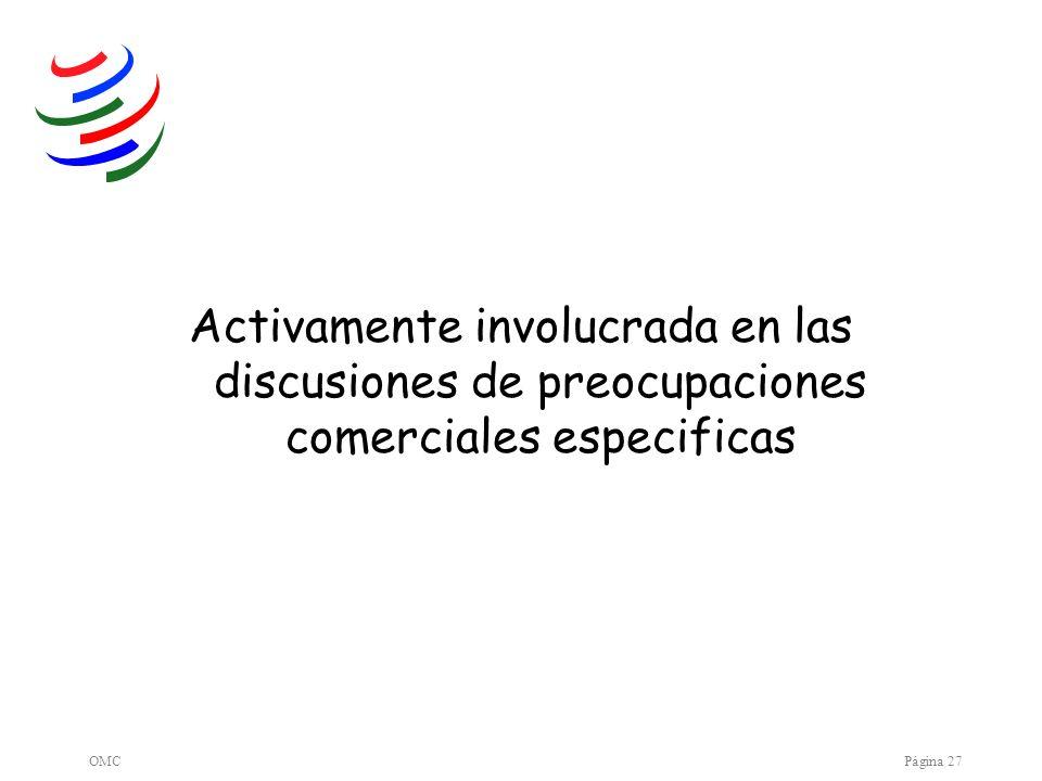 OMCPágina 27 Activamente involucrada en las discusiones de preocupaciones comerciales especificas