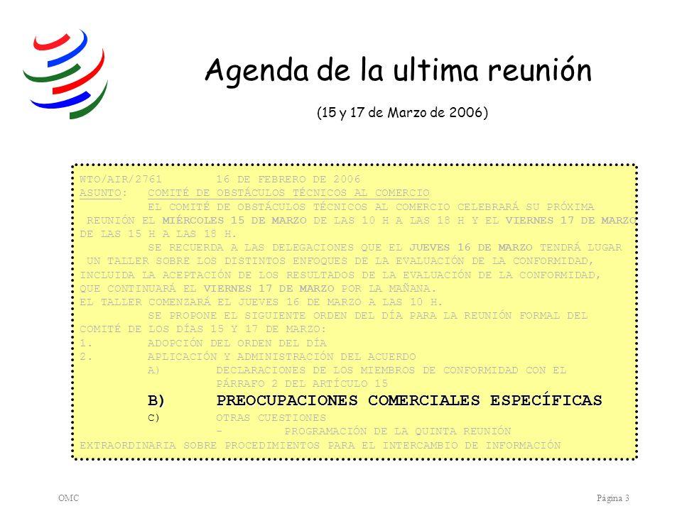OMCPágina 4 Alrededor la tercera parte de cada reunión del Comité OTC se dedica al examen de las preocupaciones comerciales especificas que los Miembros pueden tener en relación con reglamentos técnicos o procedimientos de evaluación de la conformidad