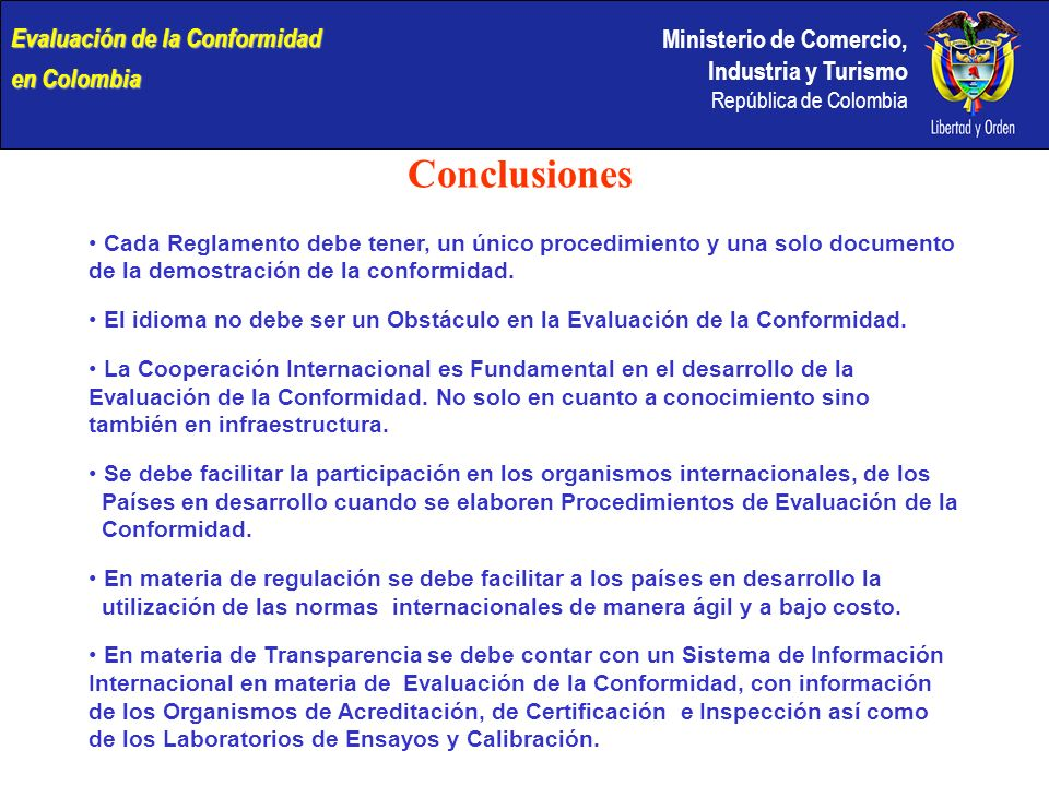 Ministerio de Comercio, Industria y Turismo República de Colombia Conclusiones Cada Reglamento debe tener, un único procedimiento y una solo documento
