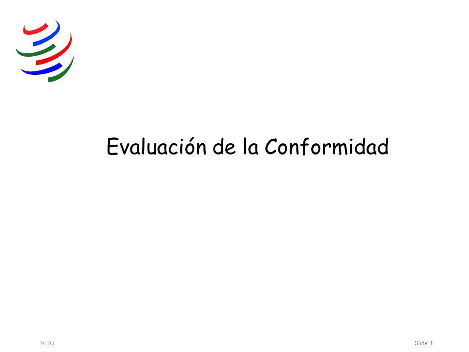 WTOSlide 1 Evaluación de la Conformidad