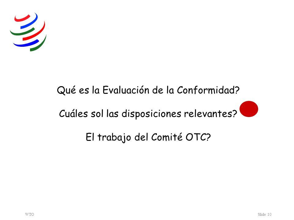 WTOSlide 10 Qué es la Evaluación de la Conformidad.