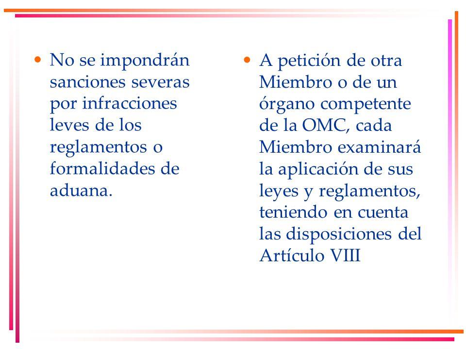 No se impondrán sanciones severas por infracciones leves de los reglamentos o formalidades de aduana. A petición de otra Miembro o de un órgano compet