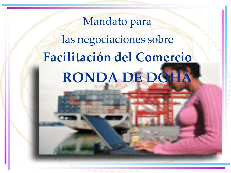 Mandato para las negociaciones sobre Facilitación del Comercio RONDA DE DOHA
