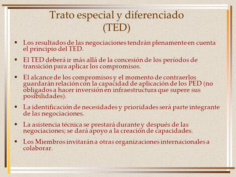 Trato especial y diferenciado (TED) Los resultados de las negociaciones tendrán plenamente en cuenta el principio del TED. El TED deberá ir más allá d