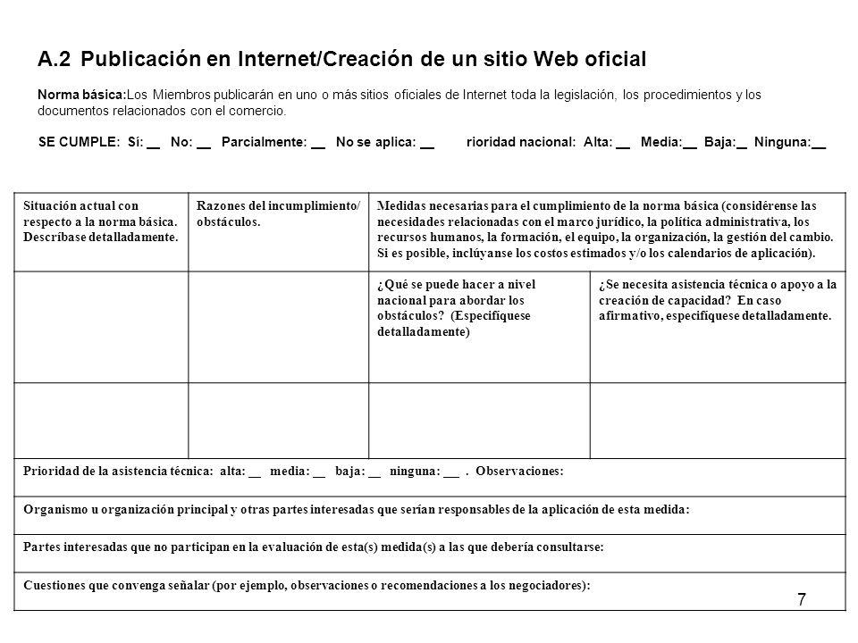 7 A.2Publicación en Internet/Creación de un sitio Web oficial Norma básica:Los Miembros publicarán en uno o más sitios oficiales de Internet toda la l