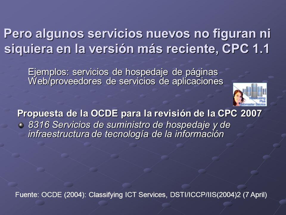 Pero algunos servicios nuevos no figuran ni siquiera en la versión más reciente, CPC 1.1 Ejemplos: servicios de hospedaje de páginas Web/proveedores d