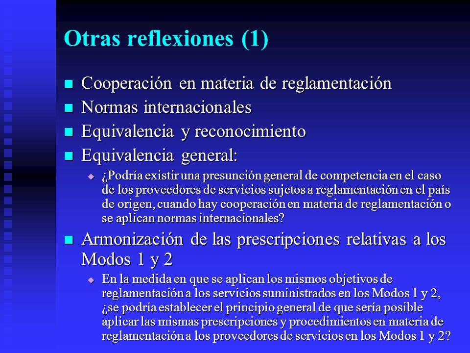 Otras reflexiones (1) Cooperación en materia de reglamentación Cooperación en materia de reglamentación Normas internacionales Normas internacionales