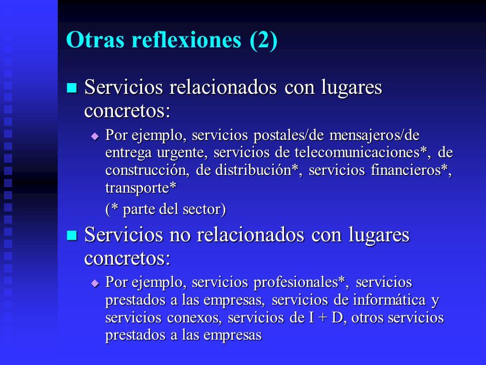 Otras reflexiones (2) Servicios relacionados con lugares concretos: Servicios relacionados con lugares concretos: Por ejemplo, servicios postales/de m