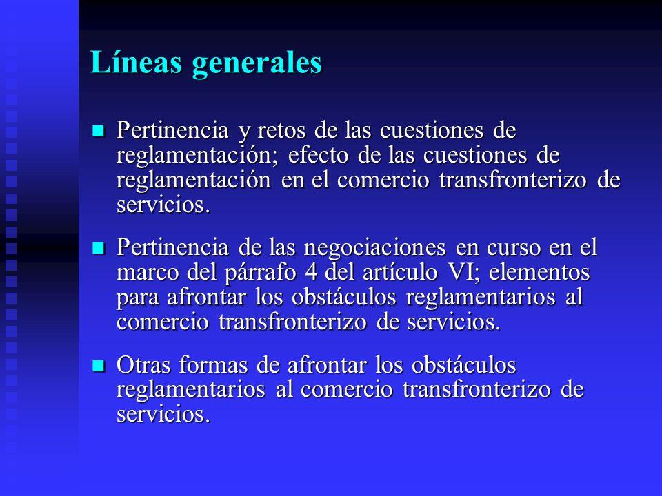 Líneas generales Pertinencia y retos de las cuestiones de reglamentación; efecto de las cuestiones de reglamentación en el comercio transfronterizo de