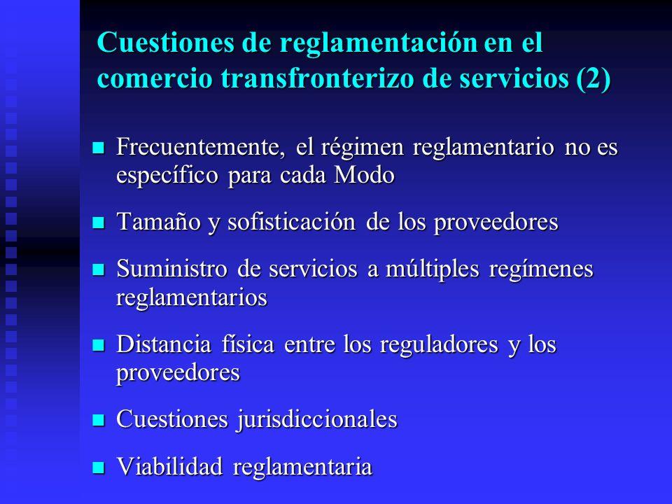 Cuestiones de reglamentación en el comercio transfronterizo de servicios (2) Frecuentemente, el régimen reglamentario no es específico para cada Modo