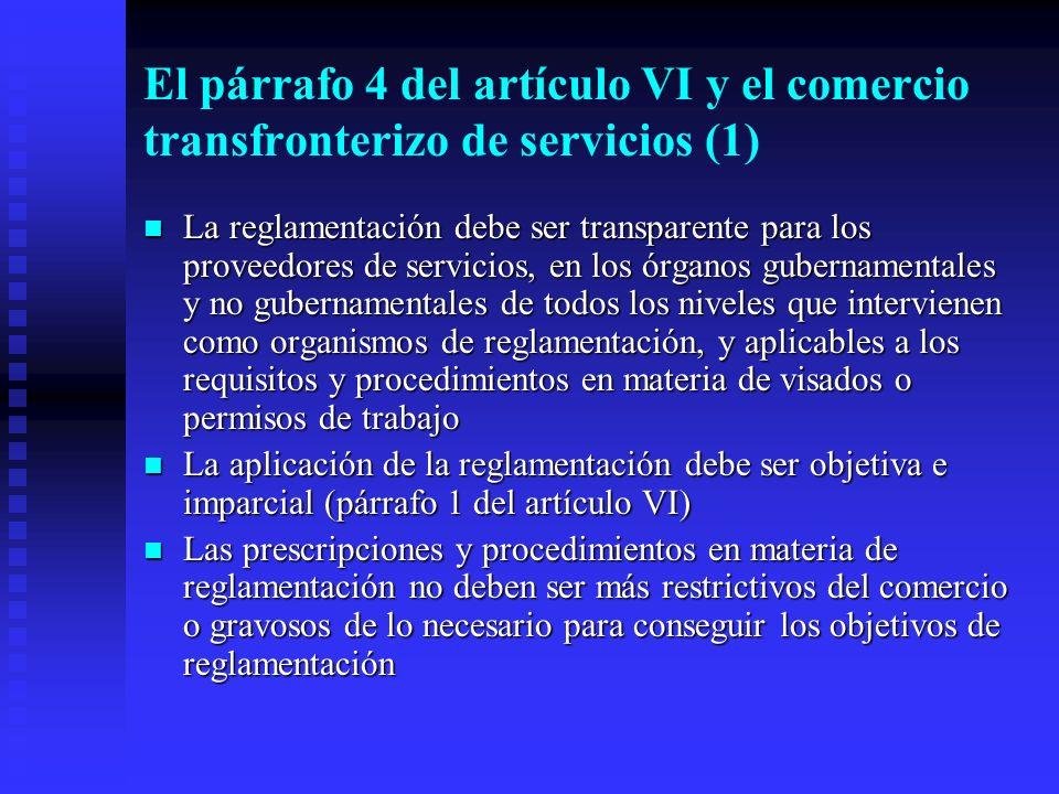 El párrafo 4 del artículo VI y el comercio transfronterizo de servicios (1) La reglamentación debe ser transparente para los proveedores de servicios,