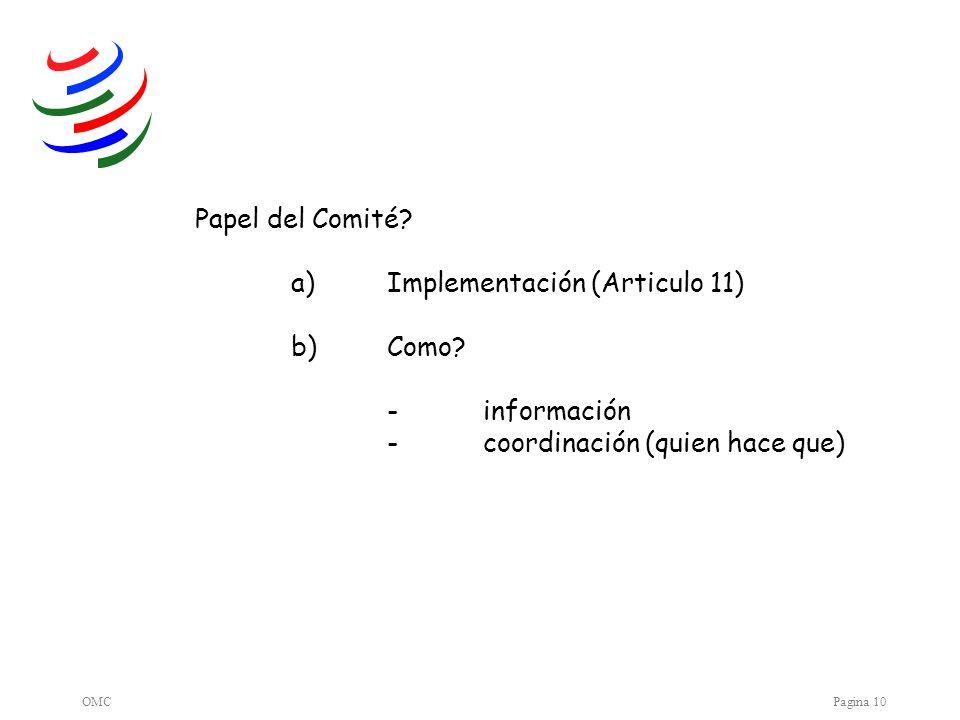 OMCPagina 10 Papel del Comité. a)Implementación (Articulo 11) b)Como.