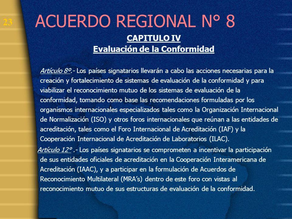 24 ACUERDO REGIONAL N° 8 CAPITULO VIII Administración del Acuerdo Artículo 16º.- La administración del presente Acuerdo estará a cargo de una Comisión Administradora, integrada por representantes de los países signatarios.