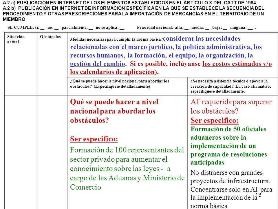 13 A.2 a) PUBLICACIÓN EN INTERNET DE LOS ELEMENTOS ESTABLECIDOS EN EL ARTÍCULO X DEL GATT DE 1994; A.2 b) PUBLICACIÓN EN INTERNET DE INFORMACIÓN ESPEC