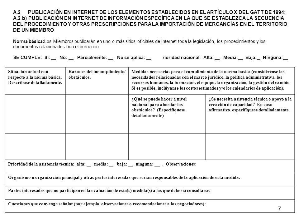 7 A.2 PUBLICACIÓN EN INTERNET DE LOS ELEMENTOS ESTABLECIDOS EN EL ARTÍCULO X DEL GATT DE 1994; A.2 b) PUBLICACIÓN EN INTERNET DE INFORMACIÓN ESPECÍFIC