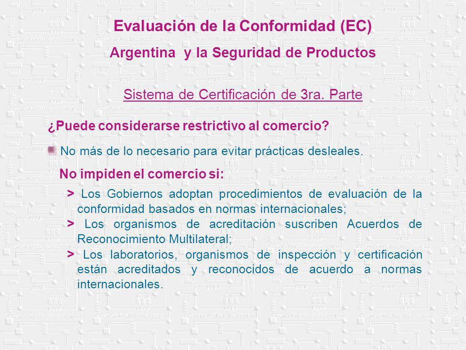 > Los Gobiernos adoptan procedimientos de evaluación de la conformidad basados en normas internacionales; > Los organismos de acreditación suscriben A