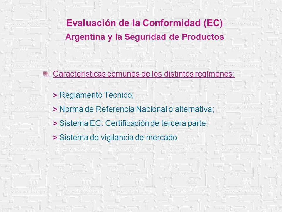 Evaluación de la Conformidad (EC) Argentina y la Seguridad de Productos > Reglamento Técnico; > Norma de Referencia Nacional o alternativa; > Sistema