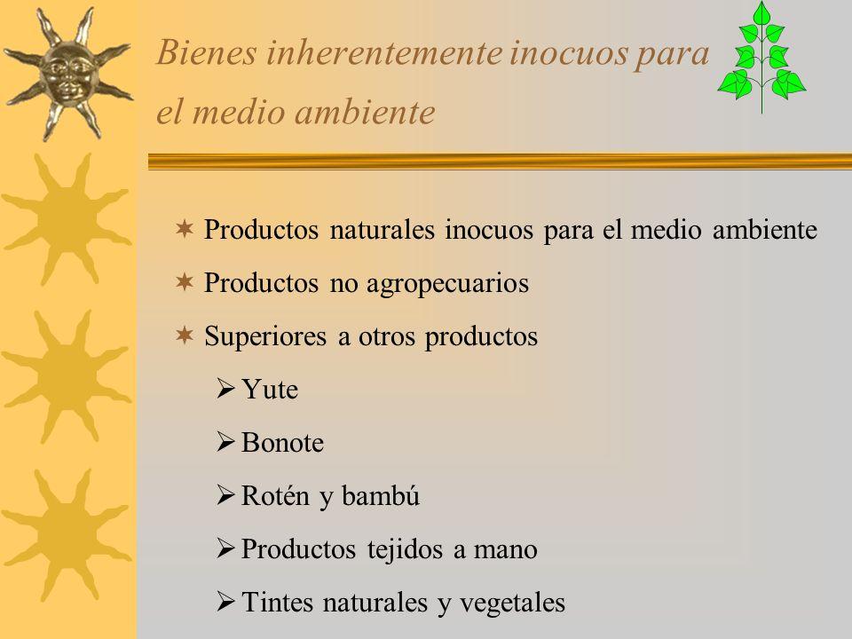 Bienes inherentemente inocuos para el medio ambiente Productos naturales inocuos para el medio ambiente Productos no agropecuarios Superiores a otros
