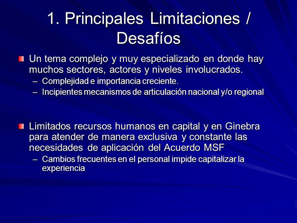 1. Principales Limitaciones / Desafíos Un tema complejo y muy especializado en donde hay muchos sectores, actores y niveles involucrados. –Complejidad