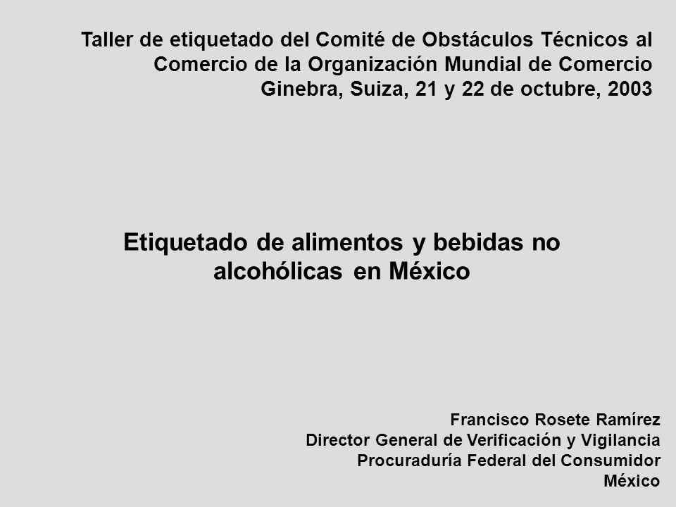 Etiquetado de alimentos y bebidas no alcohólicas en México Francisco Rosete Ramírez Director General de Verificación y Vigilancia Procuraduría Federal