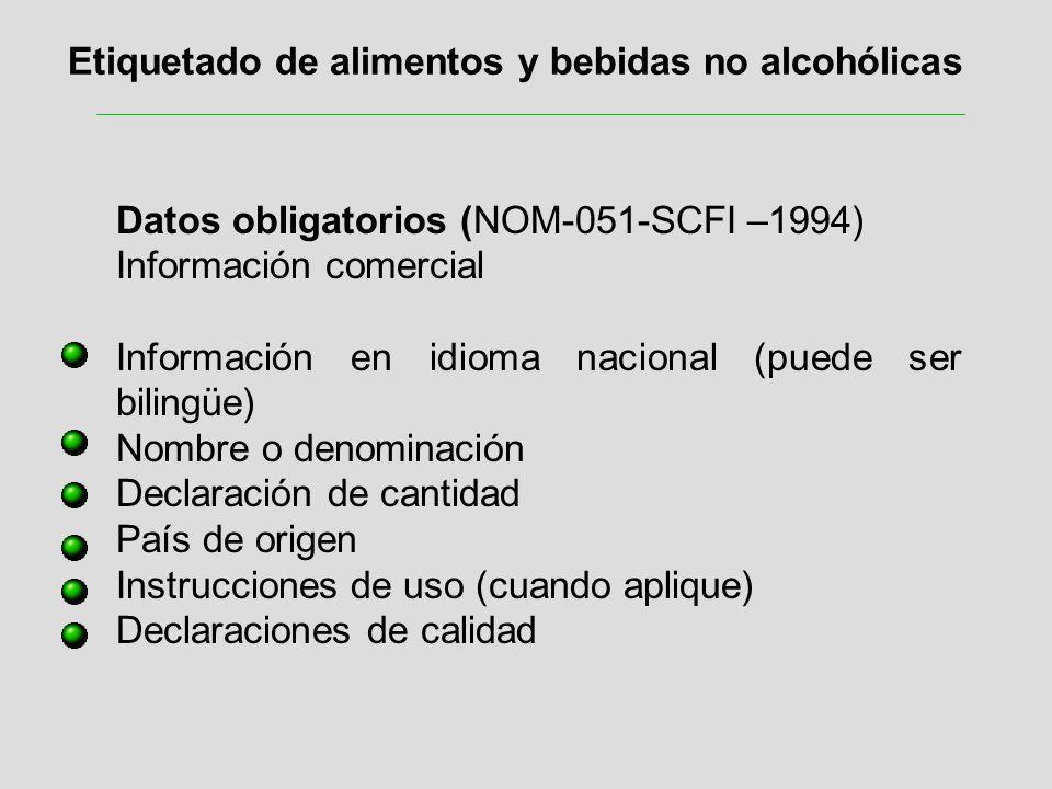 Etiquetado de alimentos y bebidas no alcohólicas Datos obligatorios (NOM-051-SCFI –1994) Información comercial Información en idioma nacional (puede s