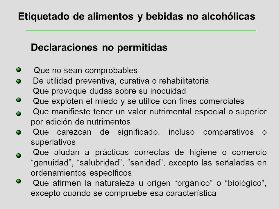 Etiquetado de alimentos y bebidas no alcohólicas Declaraciones no permitidas Que no sean comprobables De utilidad preventiva, curativa o rehabilitator