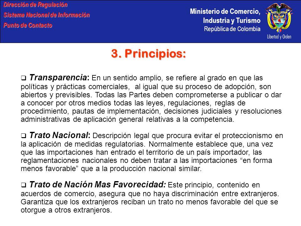 Ministerio de Comercio, Industria y Turismo República de Colombia Dirección de Regulación Sistema Nacional de Información Punto de Contacto 3. Princip