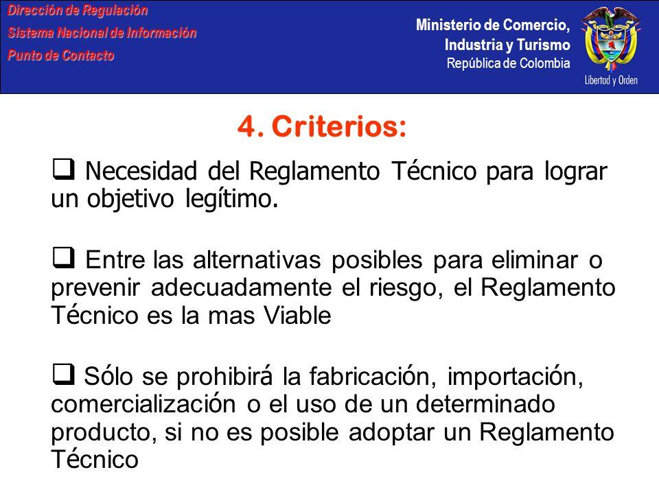 Ministerio de Comercio, Industria y Turismo República de Colombia Dirección de Regulación Sistema Nacional de Información Punto de Contacto 4. Criteri