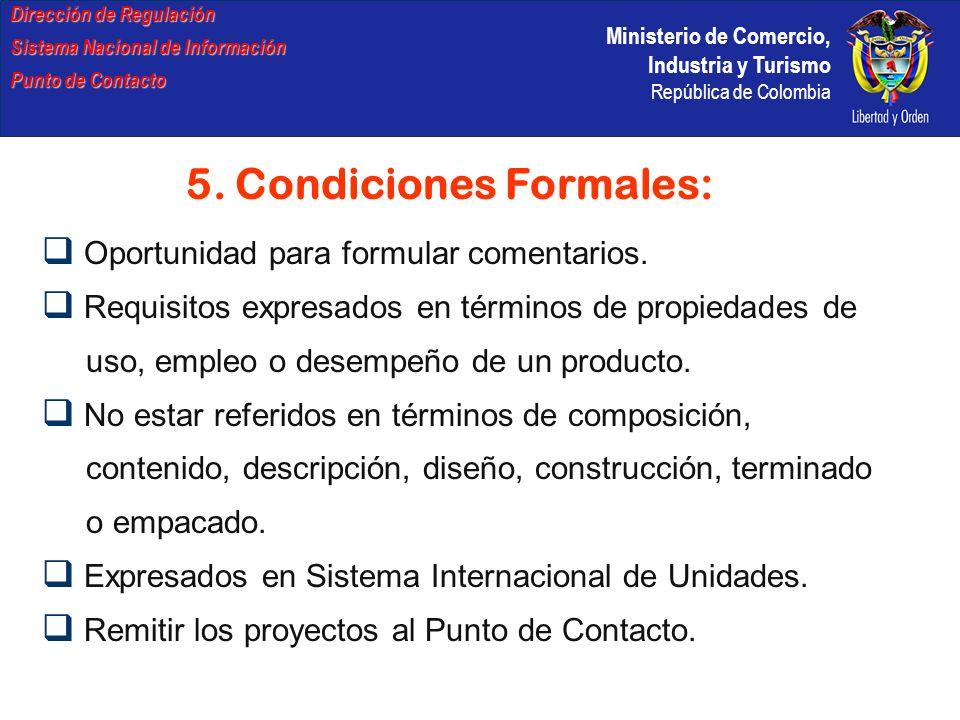 Ministerio de Comercio, Industria y Turismo República de Colombia Dirección de Regulación Sistema Nacional de Información Punto de Contacto 5. Condici