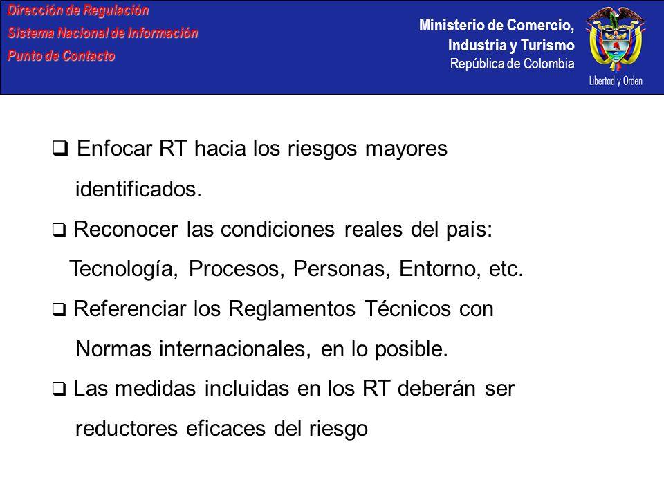Ministerio de Comercio, Industria y Turismo República de Colombia Dirección de Regulación Sistema Nacional de Información Punto de Contacto Enfocar RT hacia los riesgos mayores identificados.