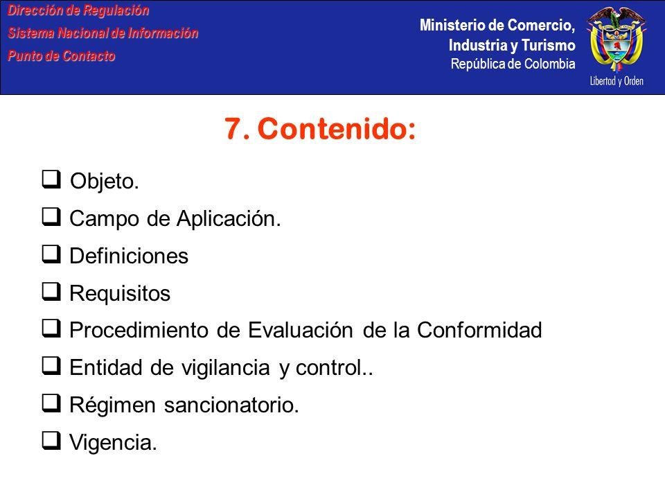 Ministerio de Comercio, Industria y Turismo República de Colombia Dirección de Regulación Sistema Nacional de Información Punto de Contacto 7. Conteni