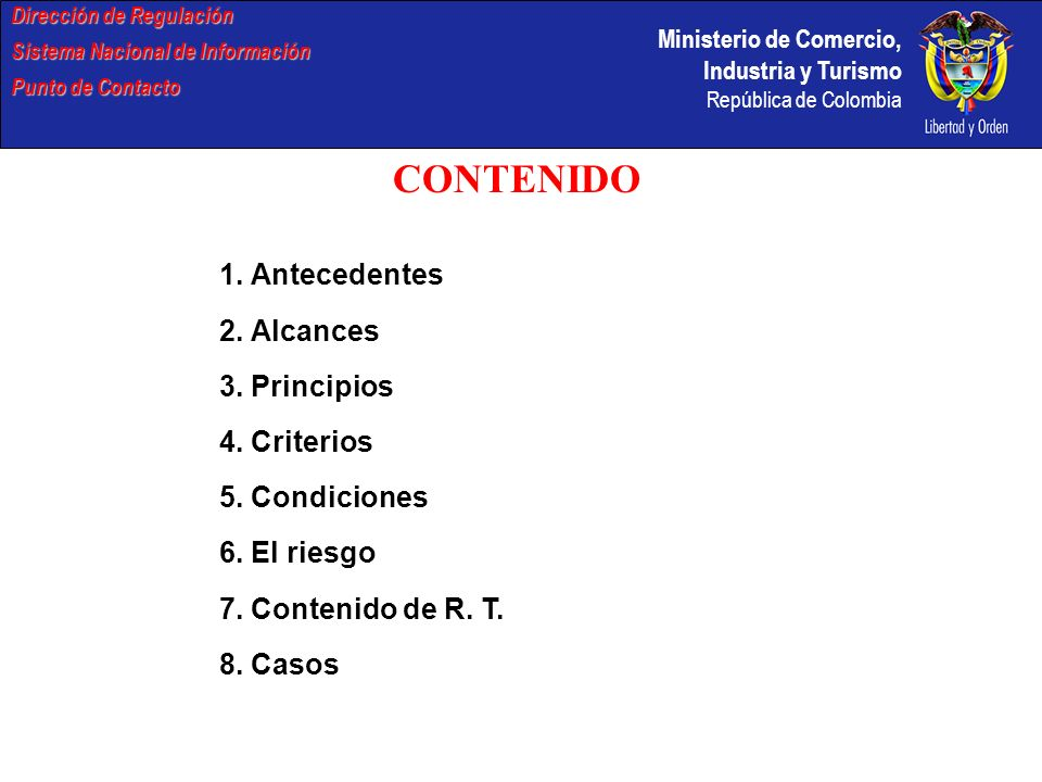 Ministerio de Comercio, Industria y Turismo República de Colombia Dirección de Regulación Sistema Nacional de Información Punto de Contacto CONTENIDO