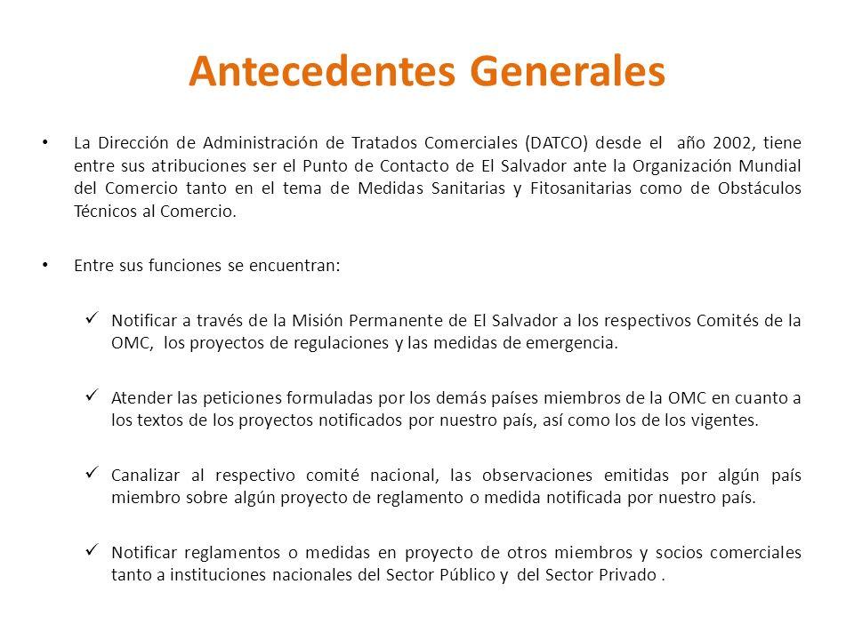 Antecedentes Generales La Dirección de Administración de Tratados Comerciales (DATCO) desde el año 2002, tiene entre sus atribuciones ser el Punto de