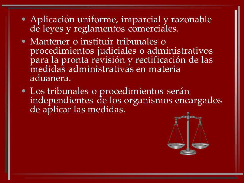 Aplicación uniforme, imparcial y razonable de leyes y reglamentos comerciales.