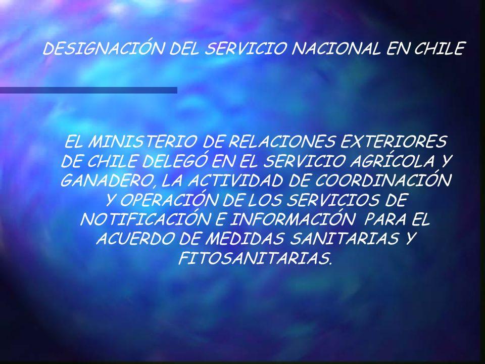 DESIGNACIÓN DEL SERVICIO NACIONAL EN CHILE EL MINISTERIO DE RELACIONES EXTERIORES DE CHILE DELEGÓ EN EL SERVICIO AGRÍCOLA Y GANADERO, LA ACTIVIDAD DE