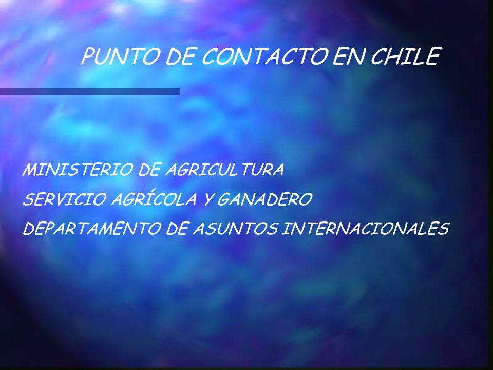 PUNTO DE CONTACTO EN CHILE MINISTERIO DE AGRICULTURA SERVICIO AGRÍCOLA Y GANADERO DEPARTAMENTO DE ASUNTOS INTERNACIONALES