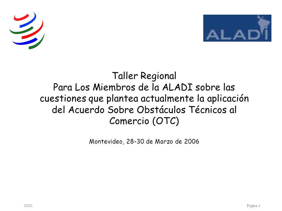 OMCPágina 1 Taller Regional Para Los Miembros de la ALADI sobre las cuestiones que plantea actualmente la aplicación del Acuerdo Sobre Obstáculos Técn