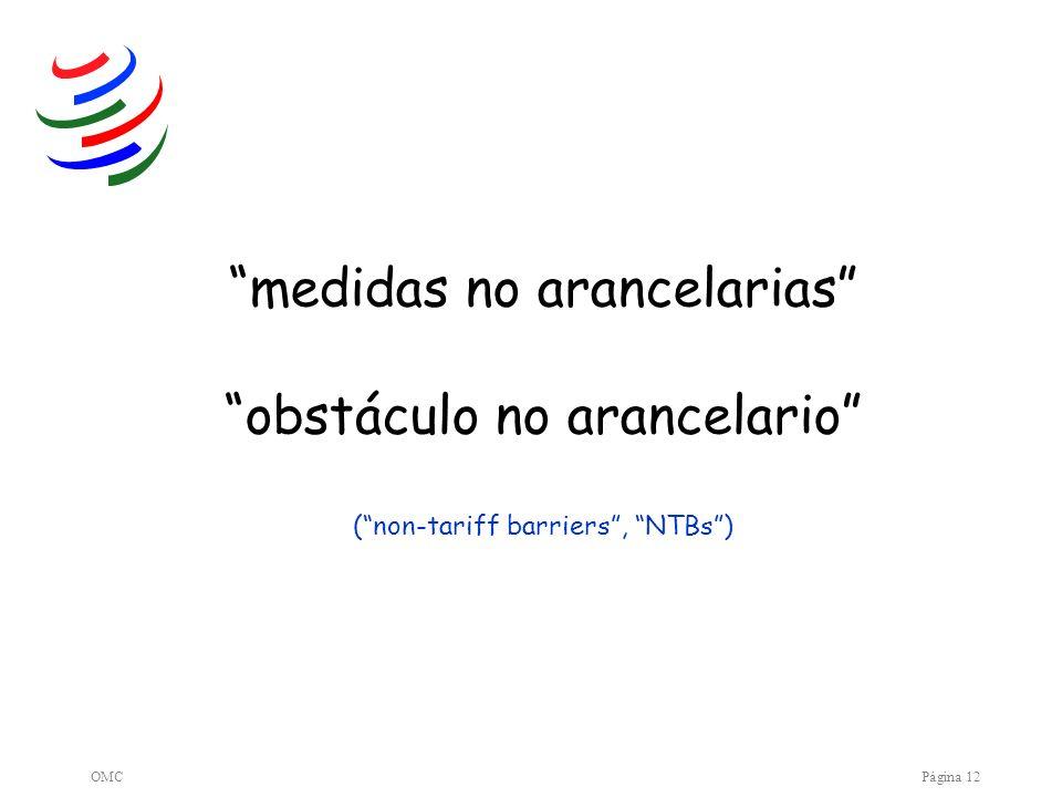 OMCPágina 12 medidas no arancelariasobstáculo no arancelario (non-tariff barriers, NTBs)