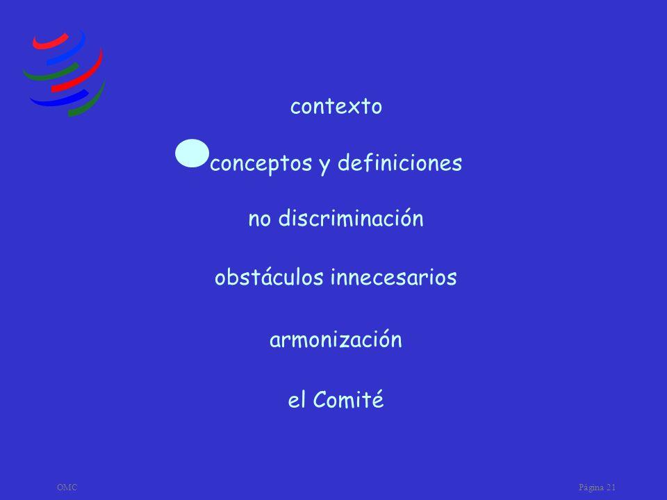 OMCPágina 21 armonización obstáculos innecesarios no discriminación conceptos y definiciones contexto el Comité