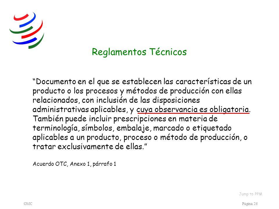 OMCPágina 26 Documento en el que se establecen las características de un producto o los procesos y métodos de producción con ellas relacionados, con i
