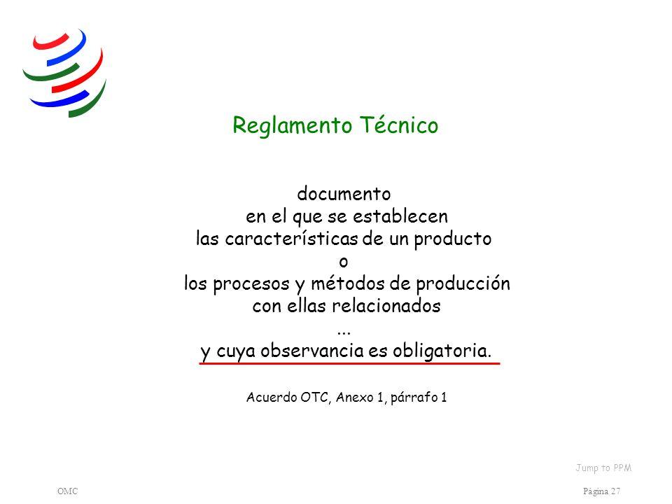 OMCPágina 27 documento en el que se establecen las características de un producto o los procesos y métodos de producción con ellas relacionados... y c