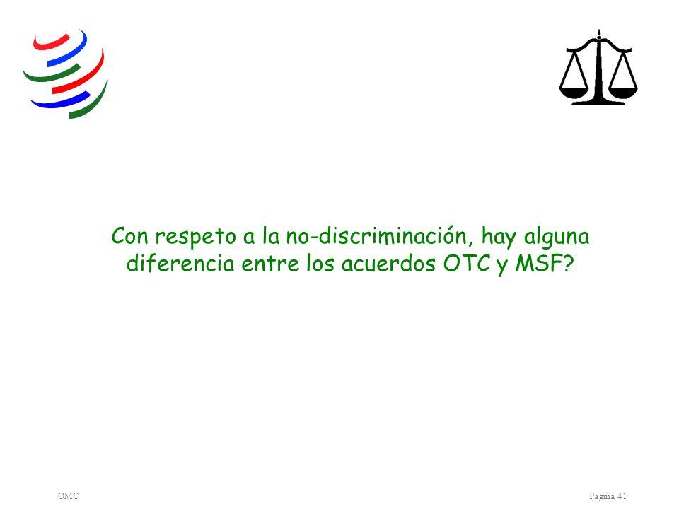 OMCPágina 41 Con respeto a la no-discriminación, hay alguna diferencia entre los acuerdos OTC y MSF?