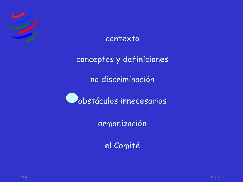 OMCPágina 42 armonización obstáculos innecesarios no discriminación conceptos y definiciones contexto el Comité