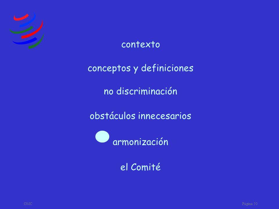 OMCPágina 50 armonización obstáculos innecesarios no discriminación conceptos y definiciones contexto el Comité