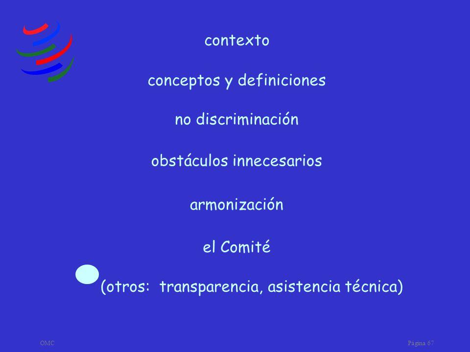 OMCPágina 67 armonización obstáculos innecesarios no discriminación conceptos y definiciones contexto el Comité (otros: transparencia, asistencia técn