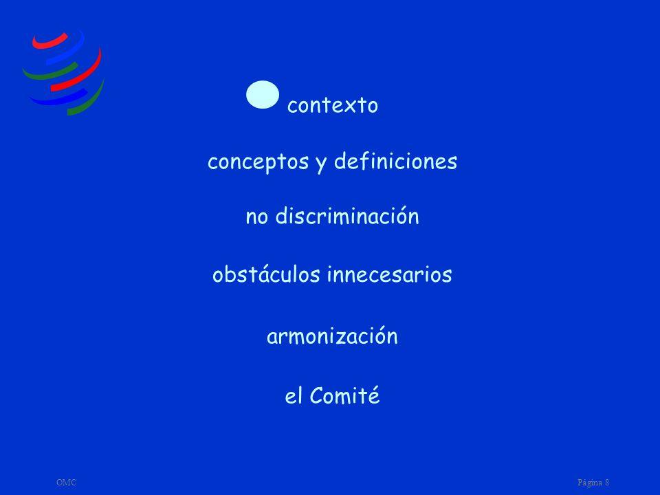 OMCPágina 8 armonización obstáculos innecesarios no discriminación conceptos y definiciones contexto el Comité